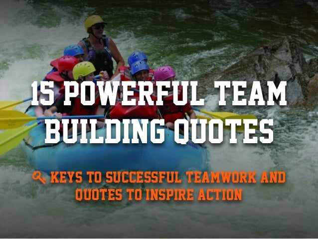15 powerful team building quotes to inspire successful