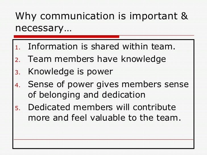 Why is communication of importance when working in a team?