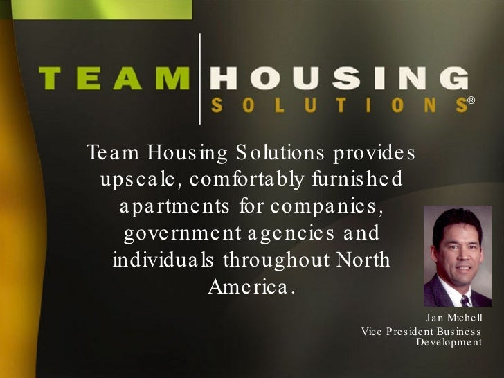 Team Housing Solutions provides upscale, comfortably furnished apartments for companies, government agencies and individua...