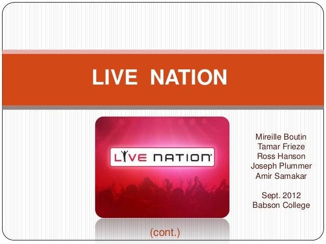LIVE NATION               Mireille Boutin                Tamar Frieze               Ross Hanson              Joseph Plumme...