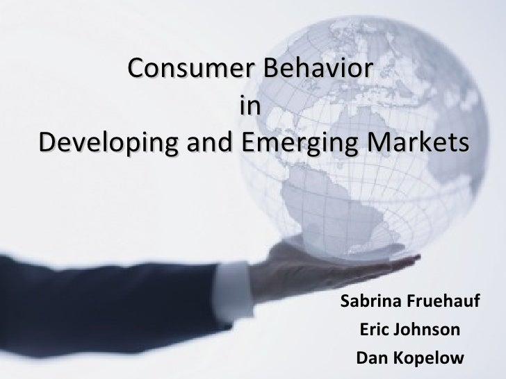 Consumer Behavior               inDeveloping and Emerging Markets                     Sabrina Fruehauf                    ...