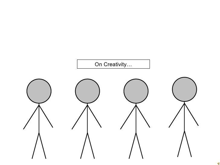 On Creativity…