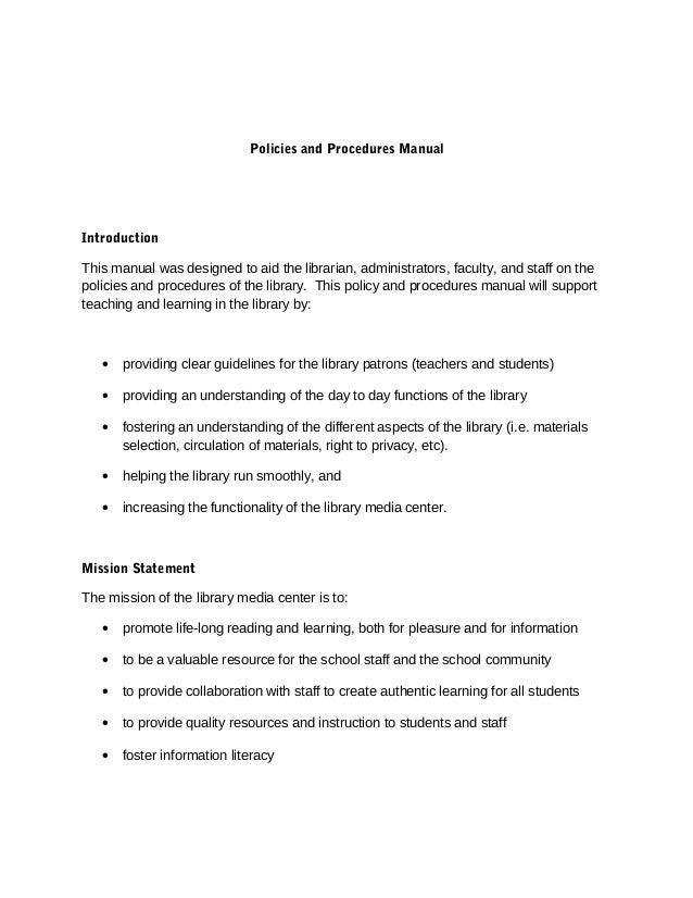 Policies and Procedures ManualIntroductionThis manual was designed to aid the librarian, administrators, faculty, and staf...