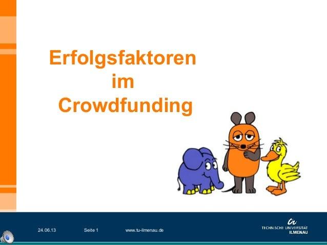 ErfolgsfaktorenimCrowdfunding24.06.13 www.tu-ilmenau.deSeite 1