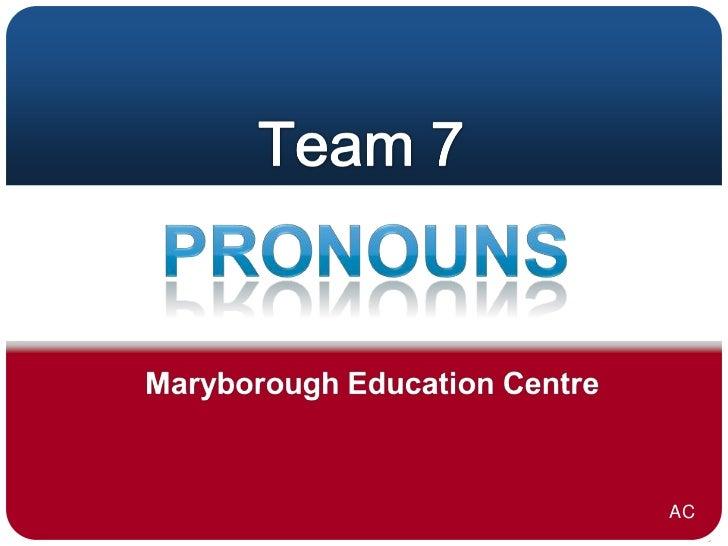Team 7 pronouns