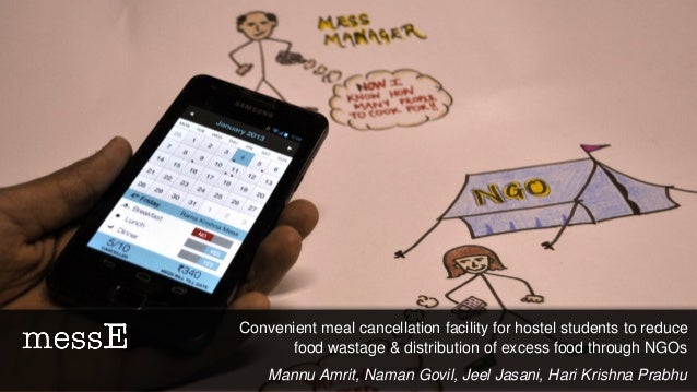 Convenient meal cancellation facility for hostel students to reduce      food wastage & distribution of excess food throug...