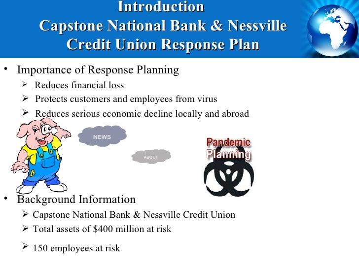 Introduction       Capstone National Bank & Nessville          Credit Union Response Plan• Importance of Response Planning...