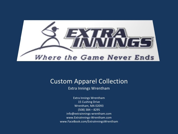 Custom Apparel Collection Extra Innings Wrentham Extra Innings Wrentham 15 Cushing Drive Wrentham, MA 02093 (508) 384 – 82...