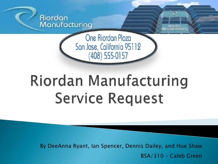riordan manufacturing wan and legacy Riordan manufacturing wan project ntc 409 (5 pages | 2316 words) riordan manufacturing wan project introduction riordan manufacturing is a large plastics manufacturer with 550 employees in four locations.