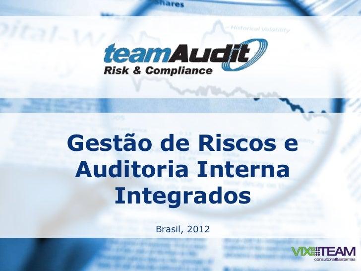 Gestão de Riscos eAuditoria Interna   Integrados      Brasil, 2012