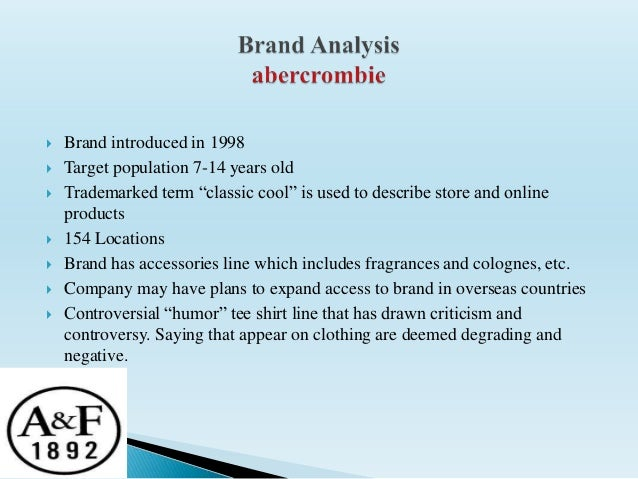 abercrombie and fitch brand marketing – abercrombie & fitch – abercrombie kids – hollister – gilly hicks• ruehl brand was mix marketing analysis (1/2 abercrombie & fitch brand.