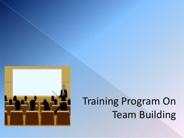 Training Program On       Team Building