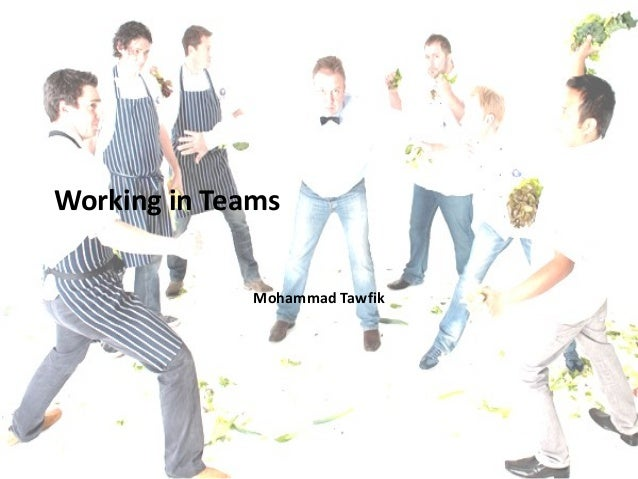 Working in Teams Mohammad Tawfik  Team Building Mohammad Tawfik  #WikiCourses http://WikiCourses.WikiSpaces.com
