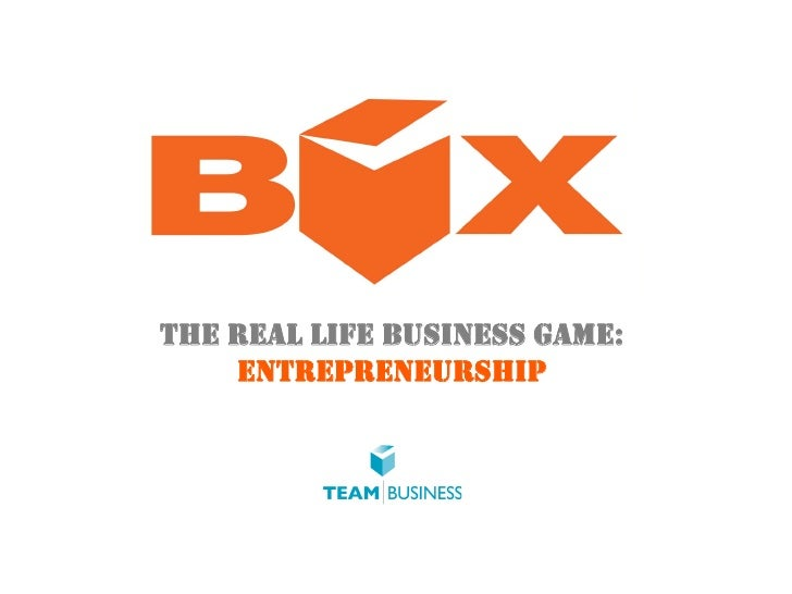 THE REAL LIFE BUSINESS GAME:    ENTREPRENEURSHIP