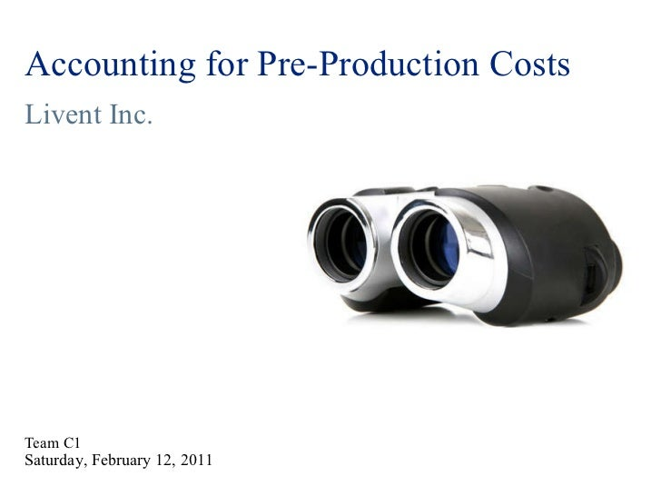 Accounting for pre production costs livent inc team c1 saturday