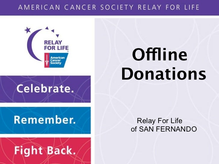OfflineDonations   Relay For Life of SAN FERNANDO