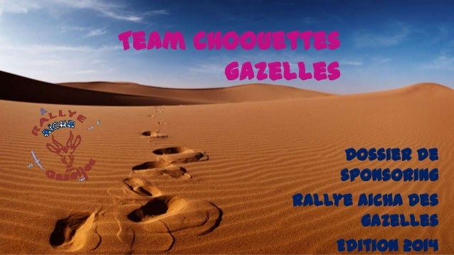 Team ChoouettesgazellesDossier desponsoringRallye Aicha desgazellesEdition 2014