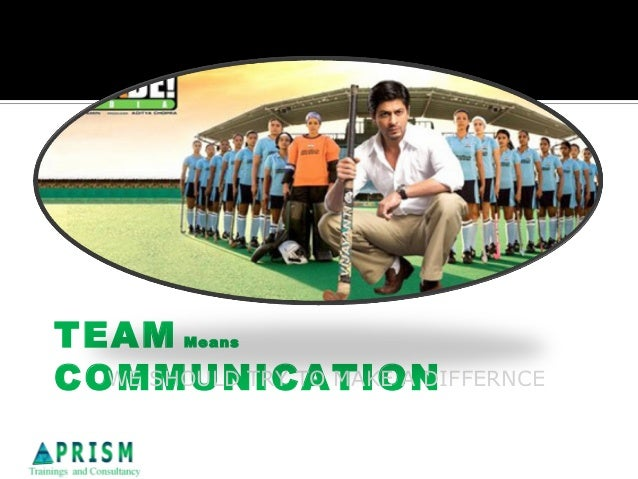 TEAM     MeansCOMMUNICATION  WE SHOULD TRY TO MAKE A DIFFERNCE