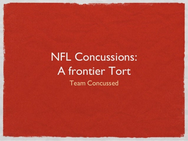 NFL Concussion: A frontier Tort