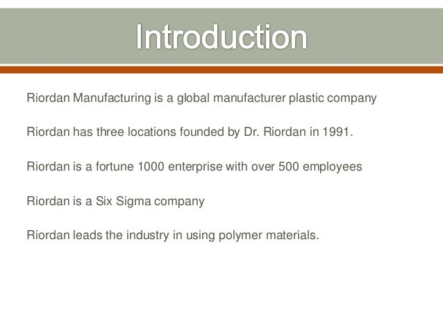 strategic plan development paper riordan manufacturing Strategic plan development paper – riordan manufacturing introduction in this paper our learning team will evaluate the strategic plan for riordan manufacturing.