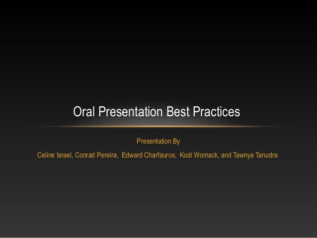 Presentation By Celine Israel, Conrad Pereira, Edward Charfauros, Kodi Womack, and Tawnya Tanudra Oral Presentation Best P...
