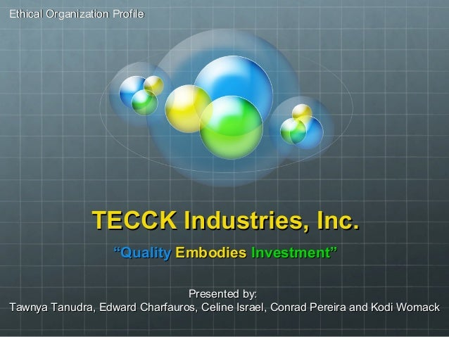 "TECCK Industries, Inc.TECCK Industries, Inc. """"QualityQuality EmbodiesEmbodies Investment""Investment"" Presented by:Present..."