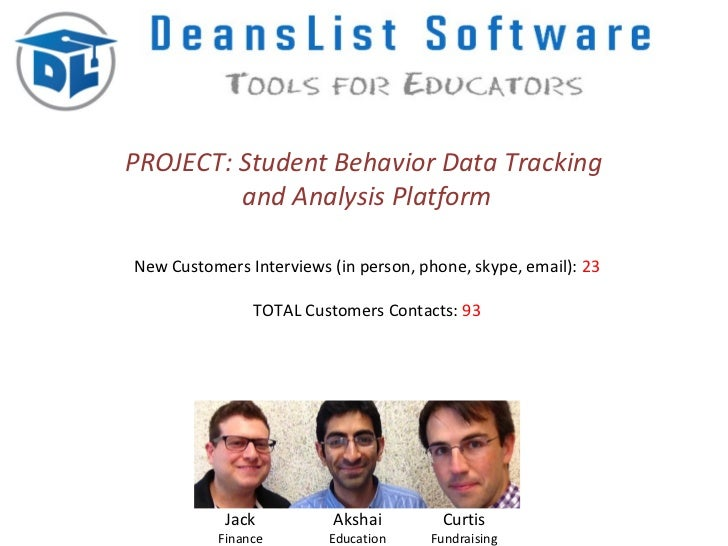 PROJECT: Student Behavior Data Tracking         and Analysis PlatformNew Customers Interviews (in person, phone, skype, em...