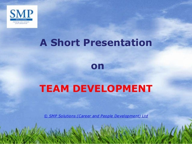 A Short Presentation on Team Development
