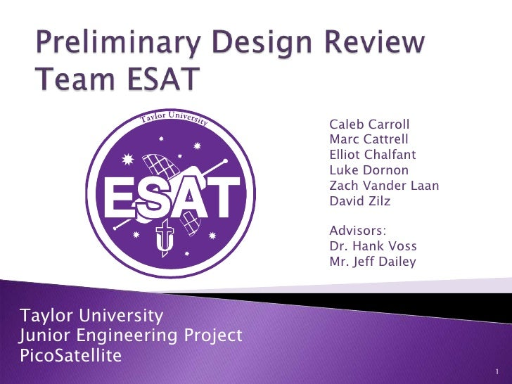 Preliminary Design ReviewTeam ESAT<br />Caleb Carroll<br />Marc Cattrell<br />Elliot Chalfant<br />Luke Dornon<br />Zach V...