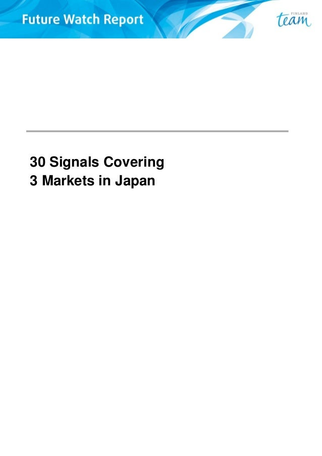 Team Finland Future Watch Report: 30 signals covering 3 markets in Japan