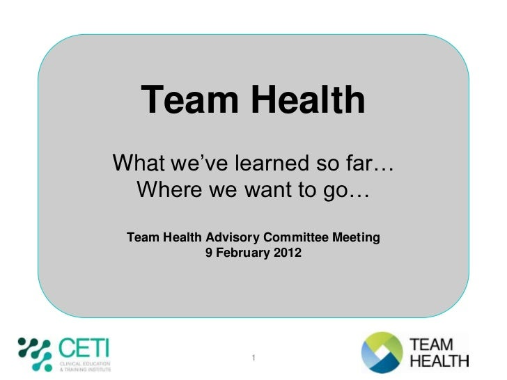 Team HealthWhat we've learned so far… Where we want to go… Team Health Advisory Committee Meeting             9 February 2...