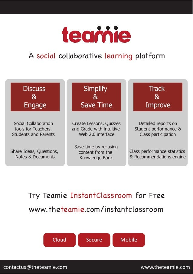 Try Teamie InstantClassroom for Free www.theteamie.com/instantclassroom Cloud Secure Mobile A social collaborative learnin...