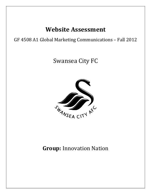 Website AssessmentGF 4508 A1 Global Marketing Communications – Fall 2012                 Swansea City FC            Group:...