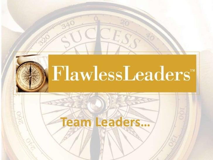 Team Leaders…<br />