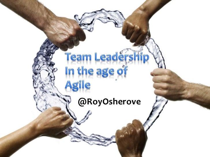 Team leadership in the age of Agile  - Roy Osherove