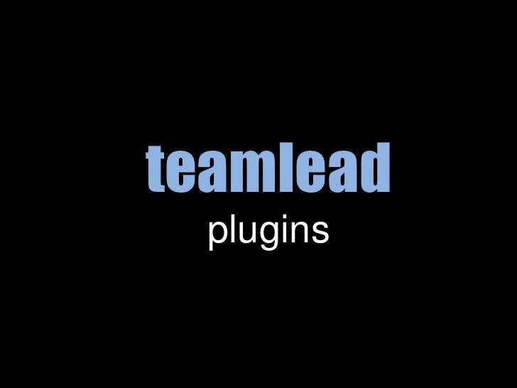 Teamlead plugins