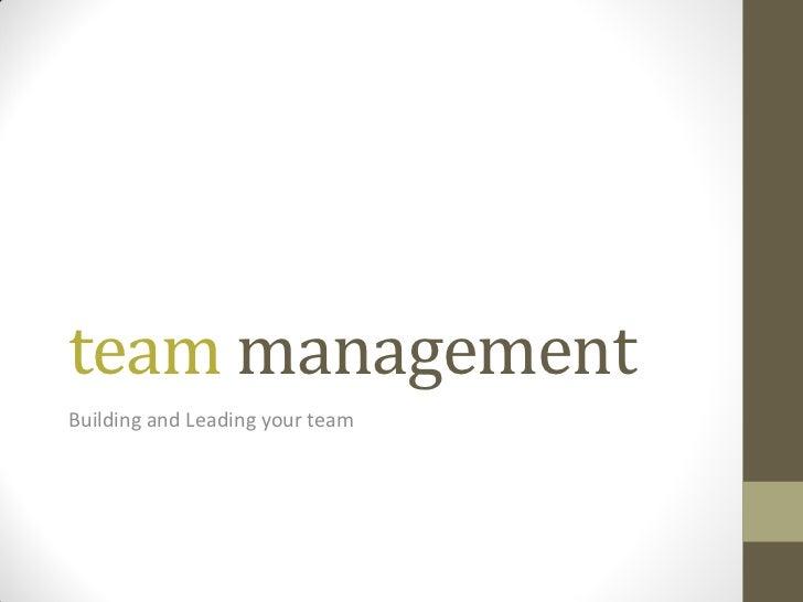 team managementBuilding and Leading your team