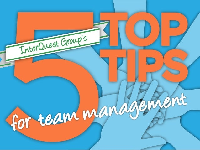 5 Top Tips For Team Management