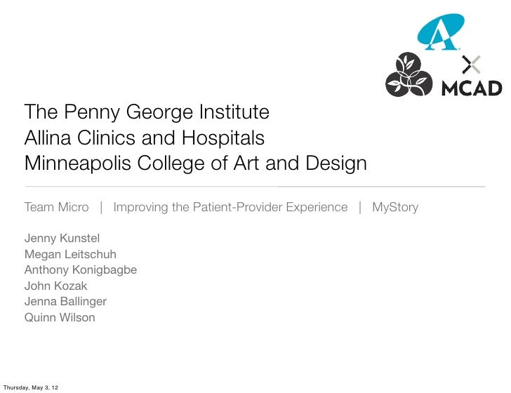 The Penny George Institute       Allina Clinics and Hospitals       Minneapolis College of Art and Design       Team Micro...