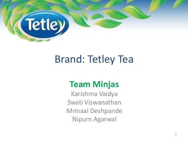 Brand: Tetley Tea Team Minjas Karishma Vaidya Swati Viswanathan Mrinaal Deshpande Nipurn Agarwal 1