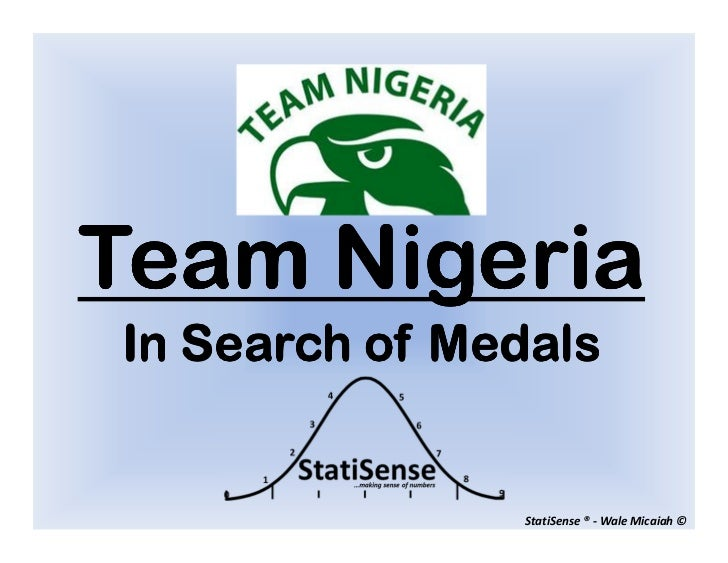 Team NigeriaIn Search of Medals                StatiSense ® - Wale Micaiah ©
