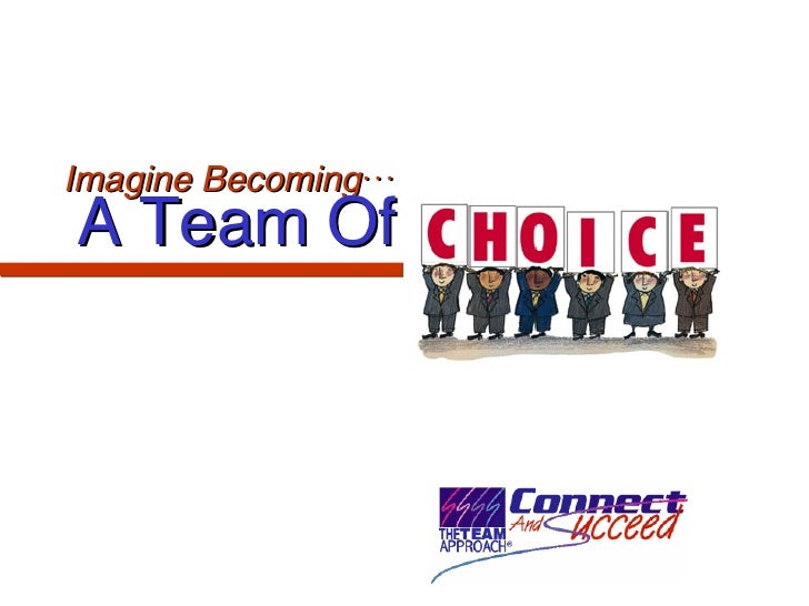 Become a Team of Choice