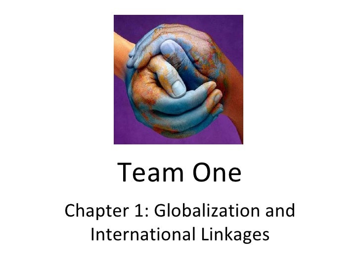 Team One Chapter 1: Globalization and International Linkages