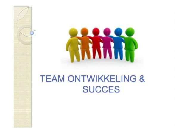 Team ontwikkeling en succes pptx - Ontwikkeling m ...