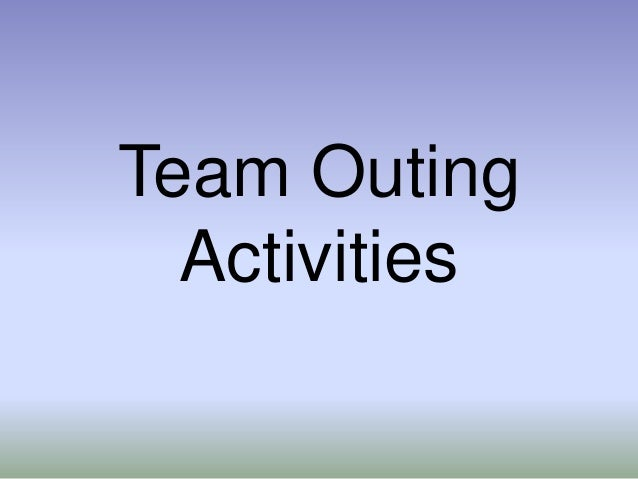 Team Outing Activities