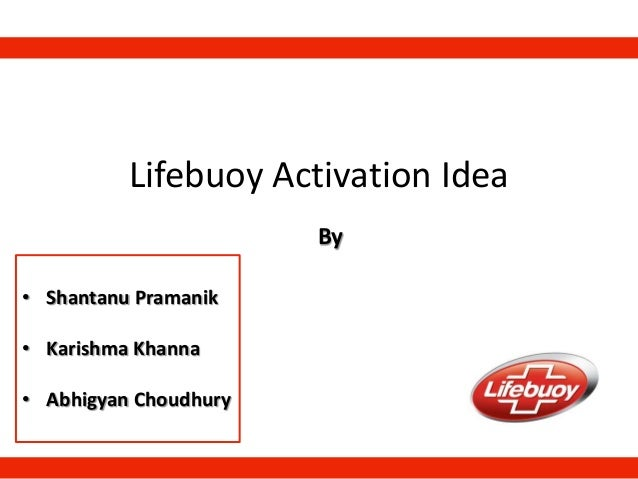Lifebuoy Activation Idea • Shantanu Pramanik • Karishma Khanna • Abhigyan Choudhury By