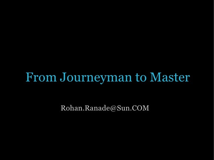 From Journeyman to Master