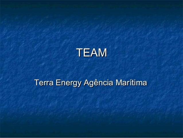 TEAMTEAMTerra Energy Agência MarítimaTerra Energy Agência Marítima