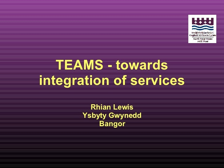 TEAMS - towards integration of services