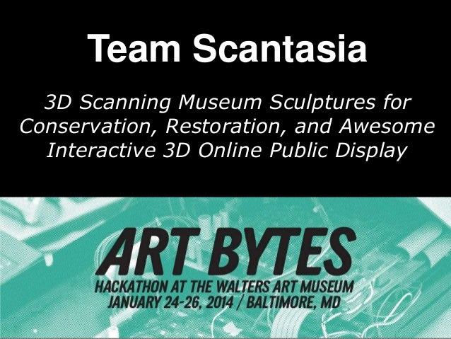 Team scantasia at walters museum art bytes 2014